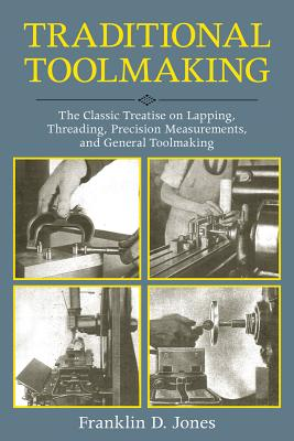 Traditional Toolmaking By Jones, Franklin D.